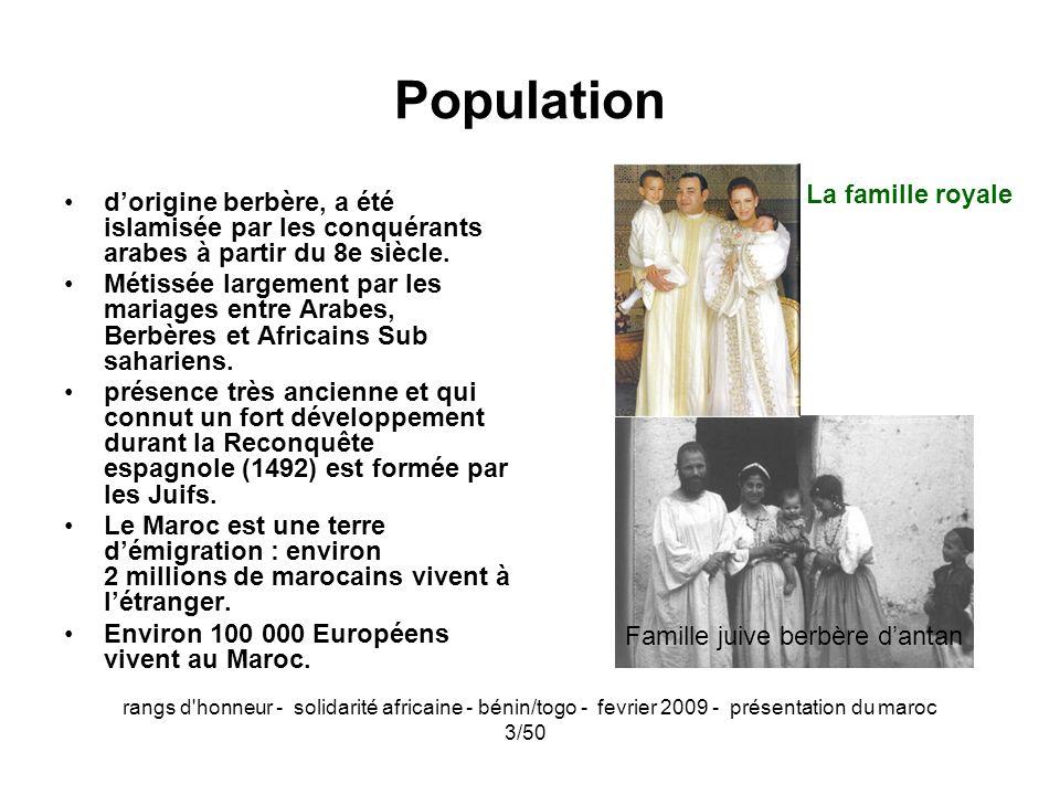 rangs d'honneur - solidarité africaine - bénin/togo - fevrier 2009 - présentation du maroc 3/50 Population dorigine berbère, a été islamisée par les c