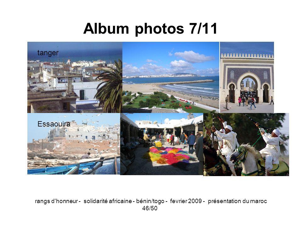 rangs d'honneur - solidarité africaine - bénin/togo - fevrier 2009 - présentation du maroc 46/50 Album photos 7/11 tanger Essaouira