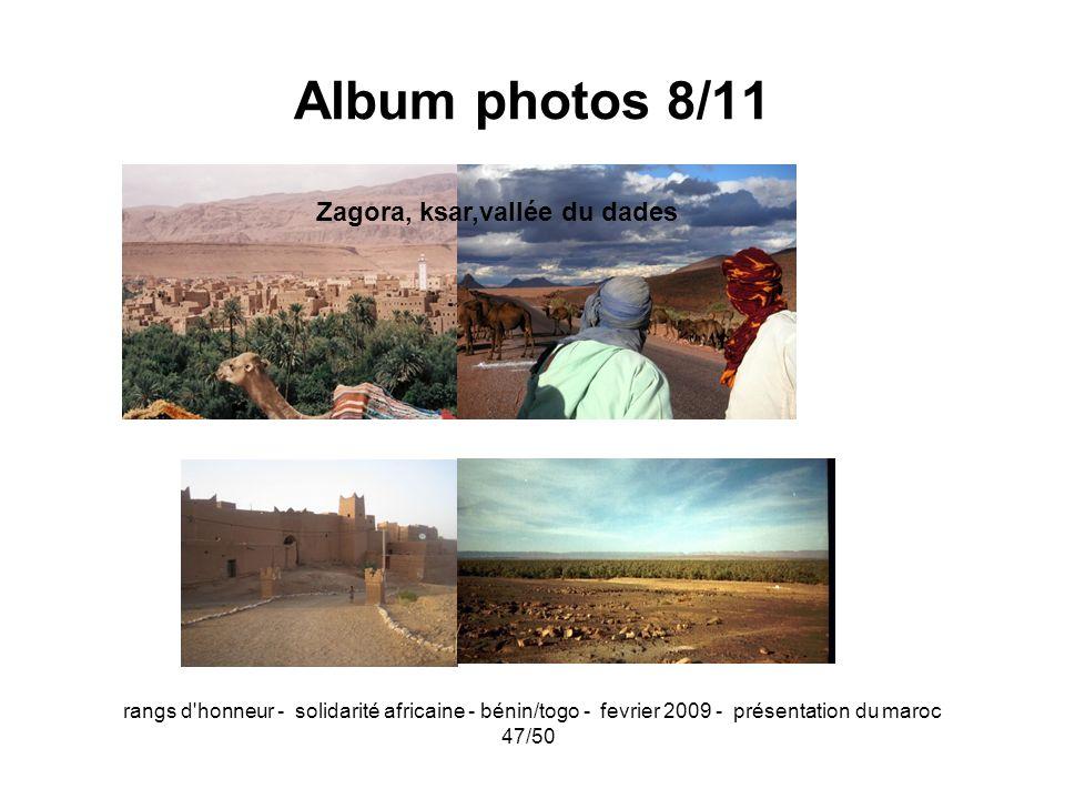 rangs d'honneur - solidarité africaine - bénin/togo - fevrier 2009 - présentation du maroc 47/50 Album photos 8/11 Zagora, ksar,vallée du dades