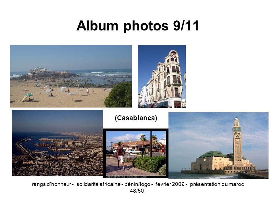 rangs d'honneur - solidarité africaine - bénin/togo - fevrier 2009 - présentation du maroc 48/50 Album photos 9/11 (Casablanca)