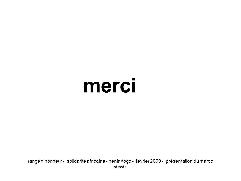 rangs d'honneur - solidarité africaine - bénin/togo - fevrier 2009 - présentation du maroc 50/50 merci
