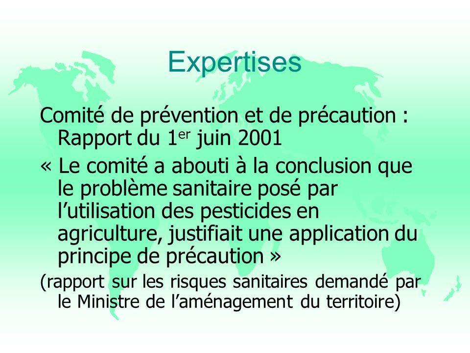 Expertises Comité de prévention et de précaution : Rapport du 1 er juin 2001 « Le comité a abouti à la conclusion que le problème sanitaire posé par l
