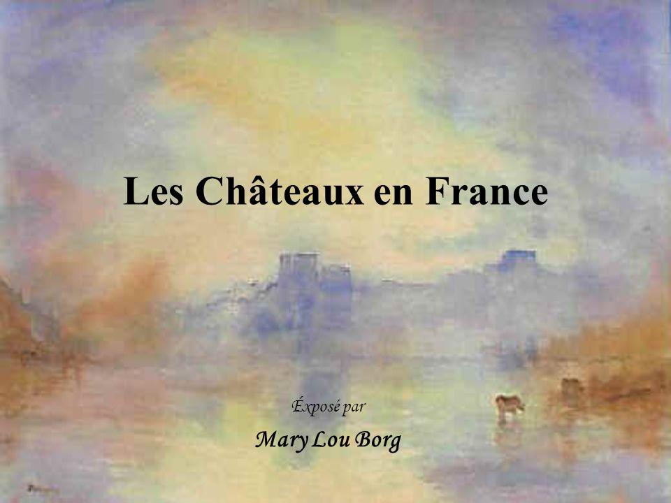 Les Châteaux en France Éxposé par Mary Lou Borg
