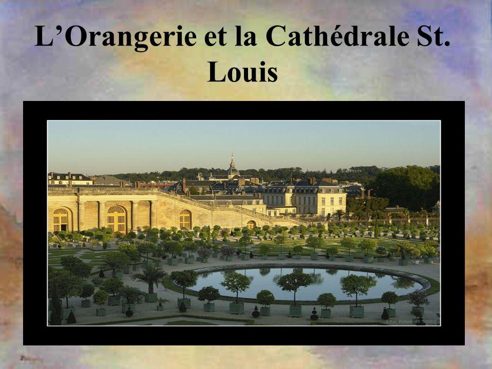 LOrangerie et la Cathédrale St. Louis