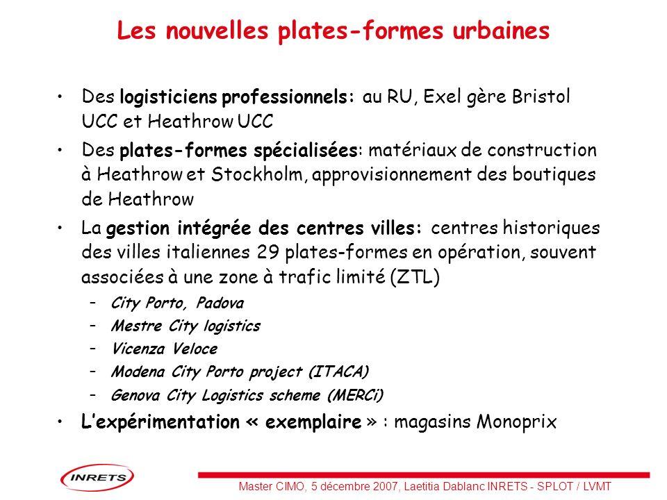Master CIMO, 5 décembre 2007, Laetitia Dablanc INRETS - SPLOT / LVMT Les nouvelles plates-formes urbaines Des logisticiens professionnels: au RU, Exel
