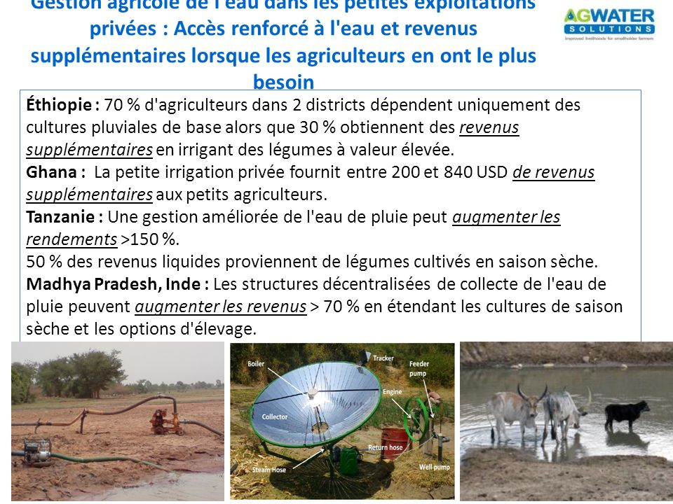Absence de données sur la gestion de l eau agricole au niveau des petites exploitations pour orienter le politique et l investissement.