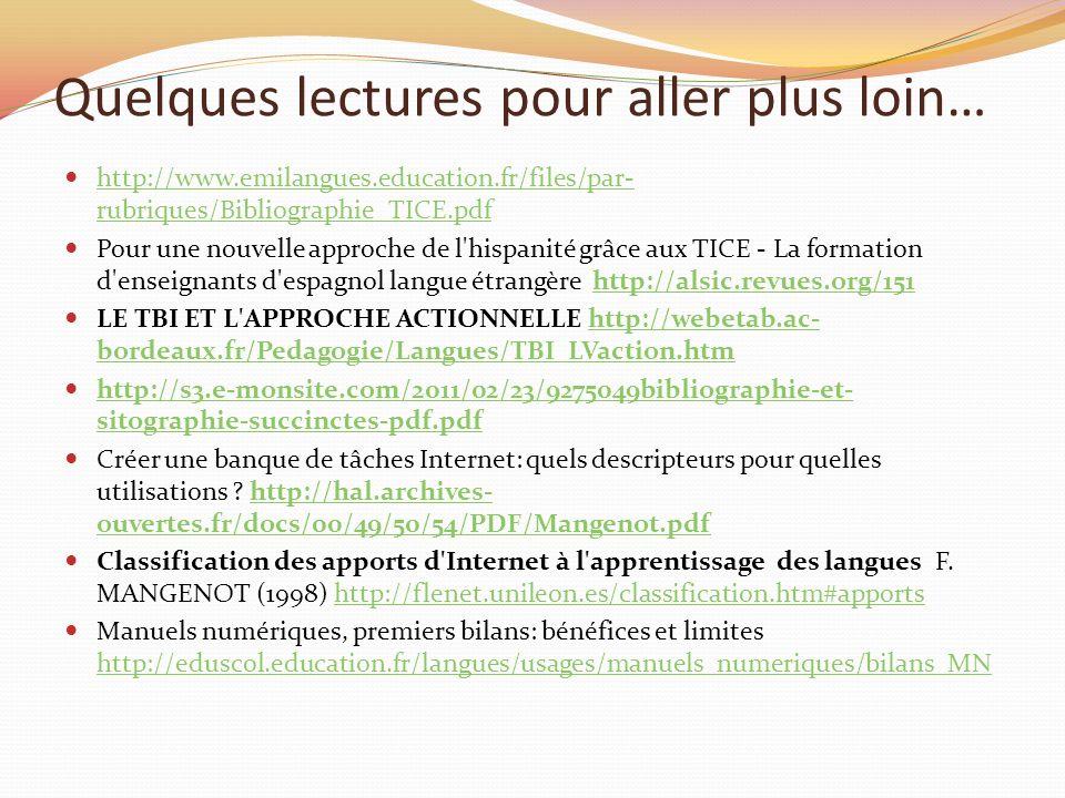 Quelques lectures pour aller plus loin… http://www.emilangues.education.fr/files/par- rubriques/Bibliographie_TICE.pdf http://www.emilangues.education