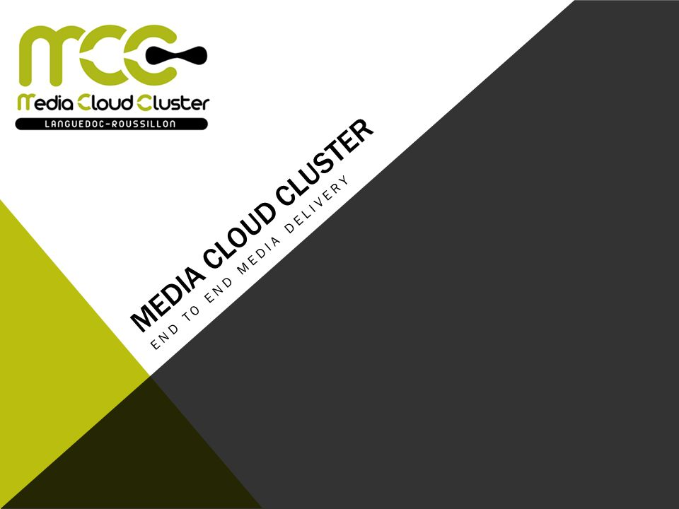 MEDIA CLOUD CLUSTER END TO END MEDIA DELIVERY