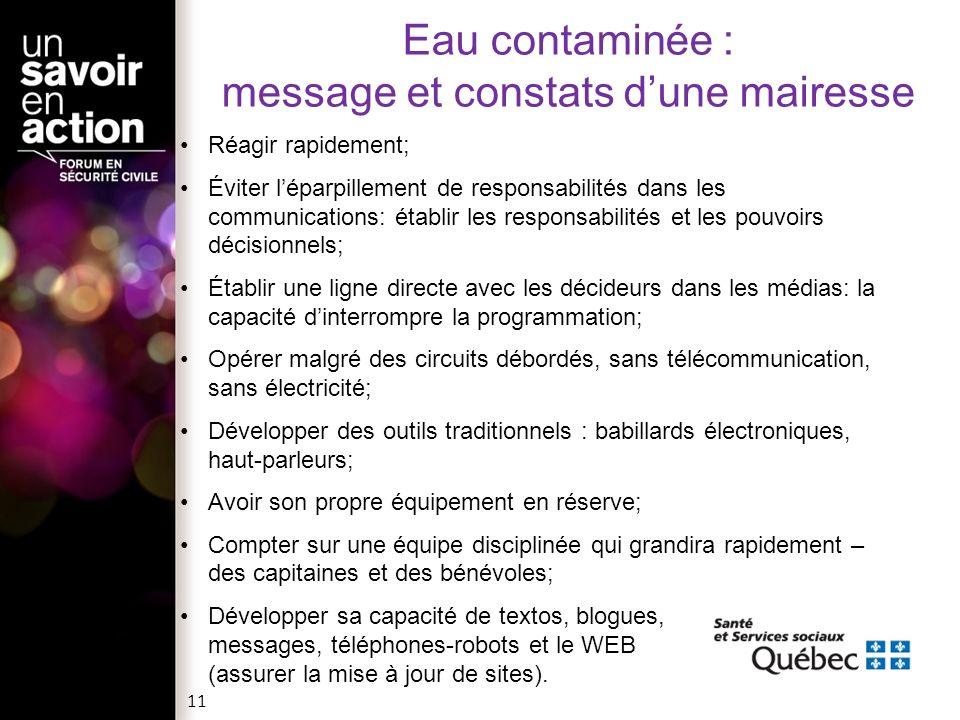 Eau contaminée : message et constats dune mairesse Réagir rapidement; Éviter léparpillement de responsabilités dans les communications: établir les re