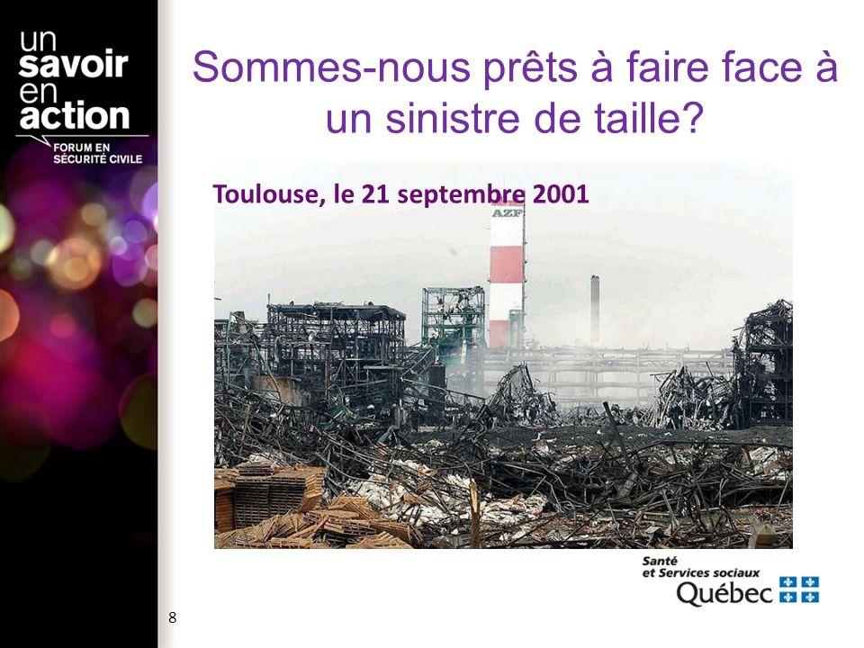 Sommes-nous prêts à faire face à un sinistre de taille? Toulouse, le 21 septembre 2001 8