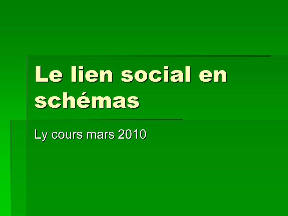 Le lien social en schémas Ly cours mars 2010