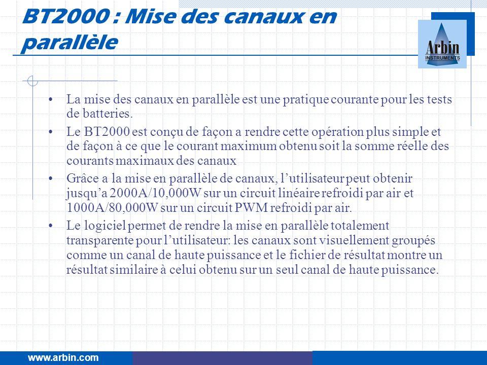 www.arbin.com La mise des canaux en parallèle est une pratique courante pour les tests de batteries. Le BT2000 est conçu de façon a rendre cette opéra