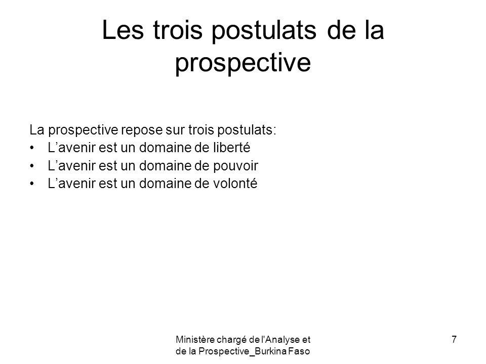 Ministère chargé de l'Analyse et de la Prospective_Burkina Faso 7 Les trois postulats de la prospective La prospective repose sur trois postulats: Lav