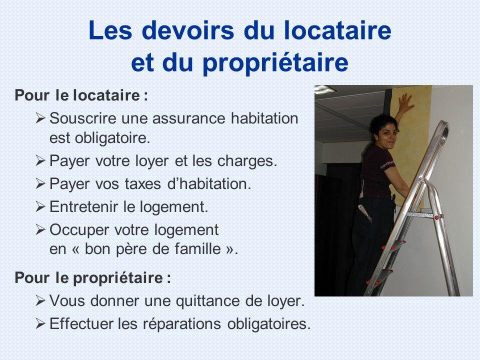 Pour le locataire : Souscrire une assurance habitation est obligatoire.