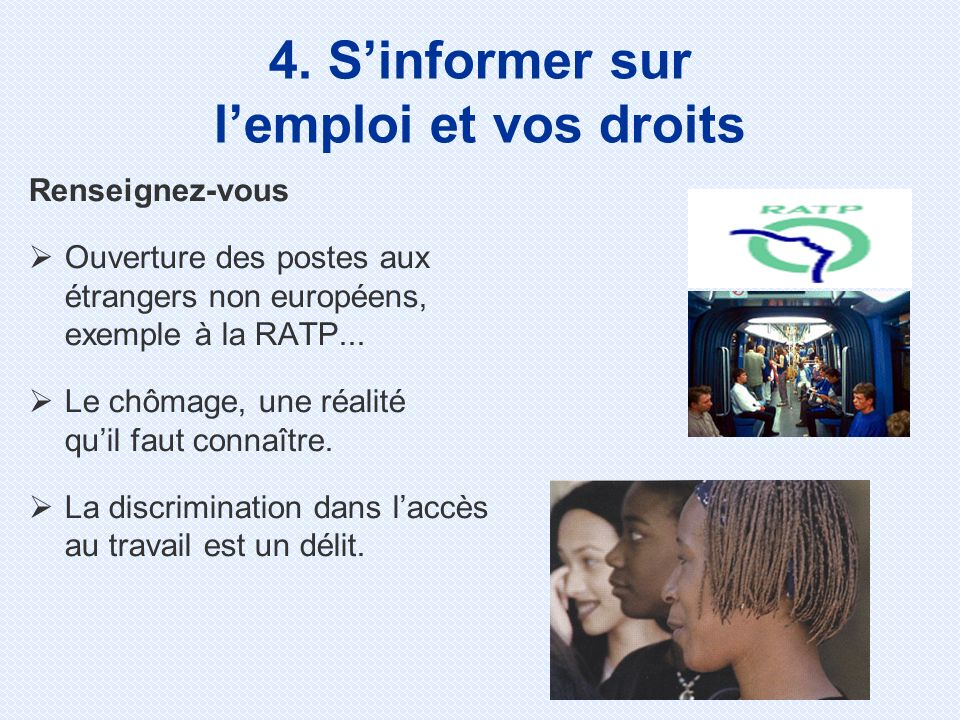 Renseignez-vous Ouverture des postes aux étrangers non européens, exemple à la RATP... Le chômage, une réalité quil faut connaître. La discrimination