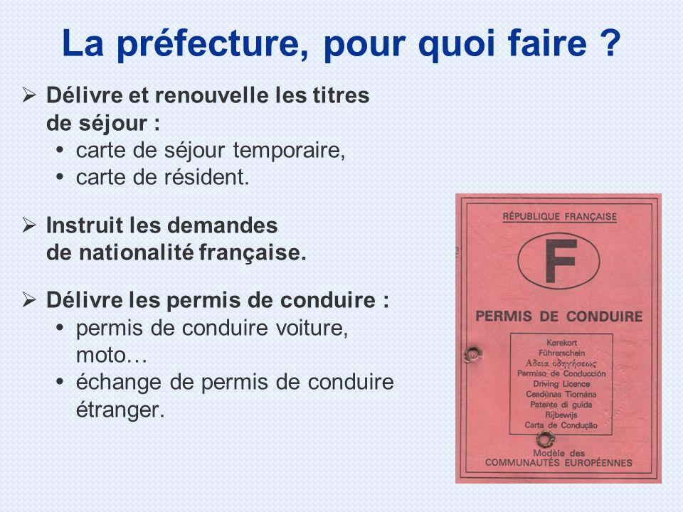 Délivre et renouvelle les titres de séjour : carte de séjour temporaire, carte de résident. Instruit les demandes de nationalité française. Délivre le