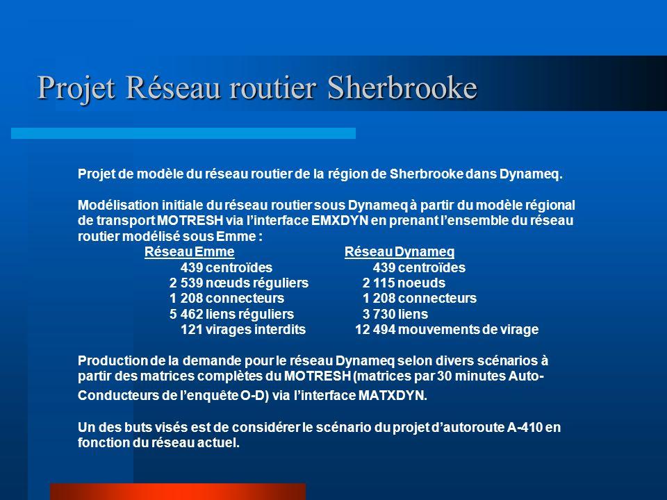 Projet Réseau routier Sherbrooke Projet de modèle du réseau routier de la région de Sherbrooke dans Dynameq. Modélisation initiale du réseau routier s
