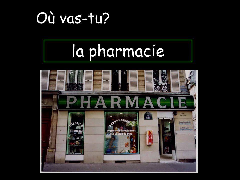 la pharmacie Où vas-tu?