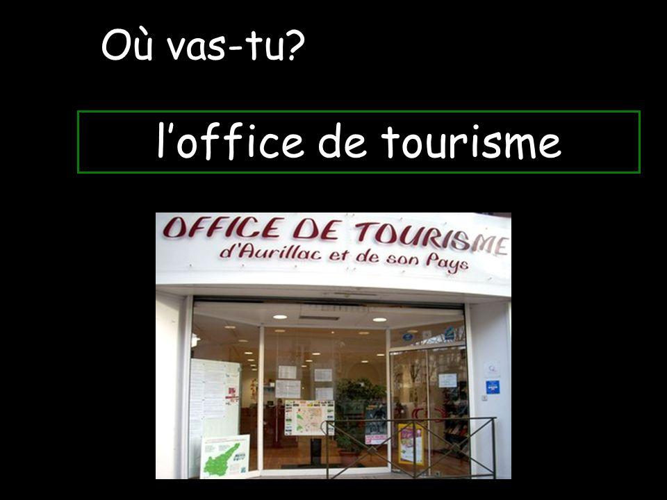 loffice de tourisme Où vas-tu?