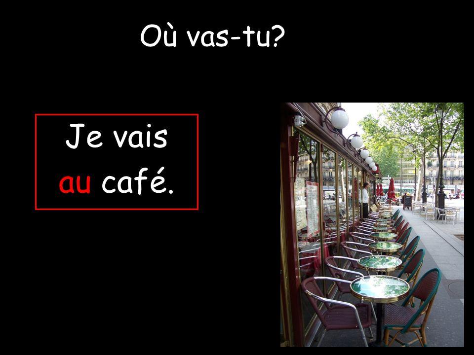 Je vais au café.