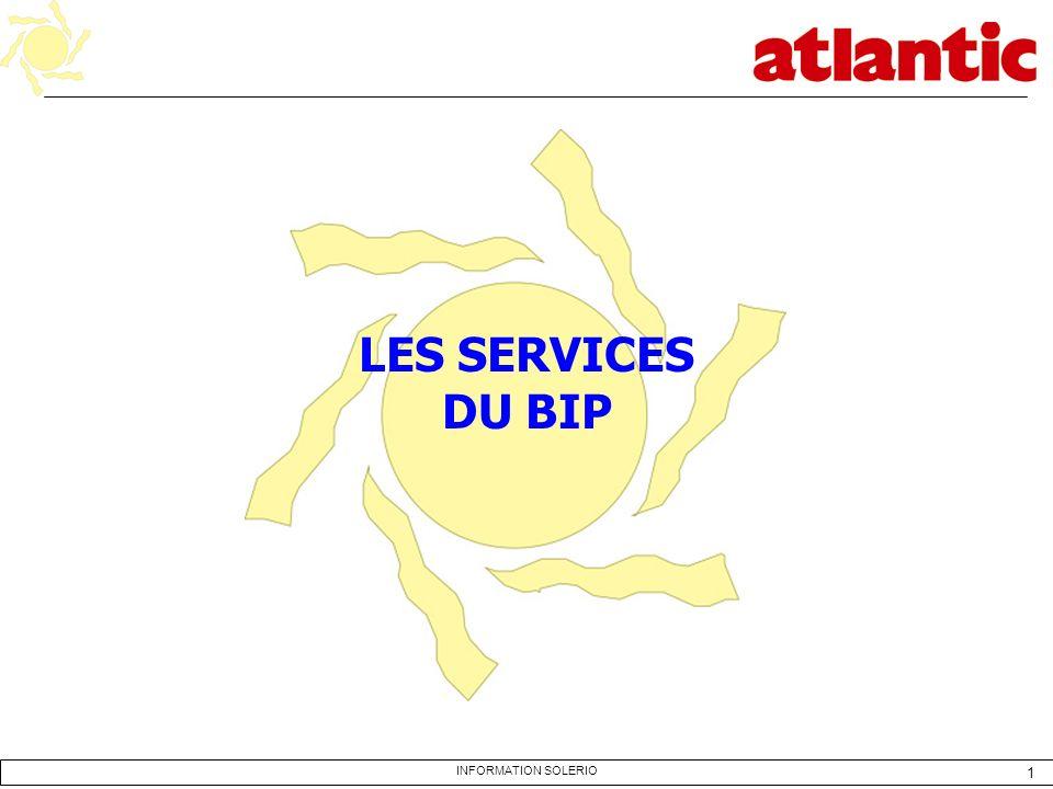1 INFORMATION SOLERIO LES SERVICES DU BIP
