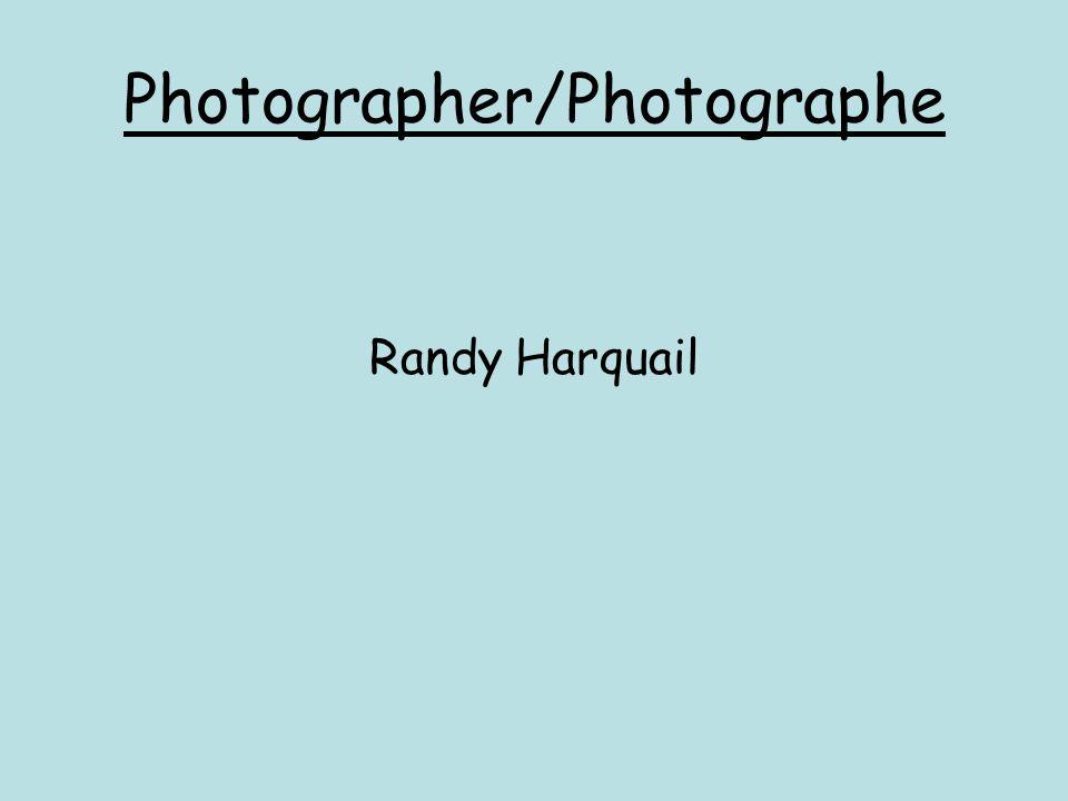 Photographer/Photographe Randy Harquail