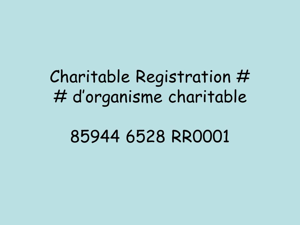 Charitable Registration # # dorganisme charitable 85944 6528 RR0001