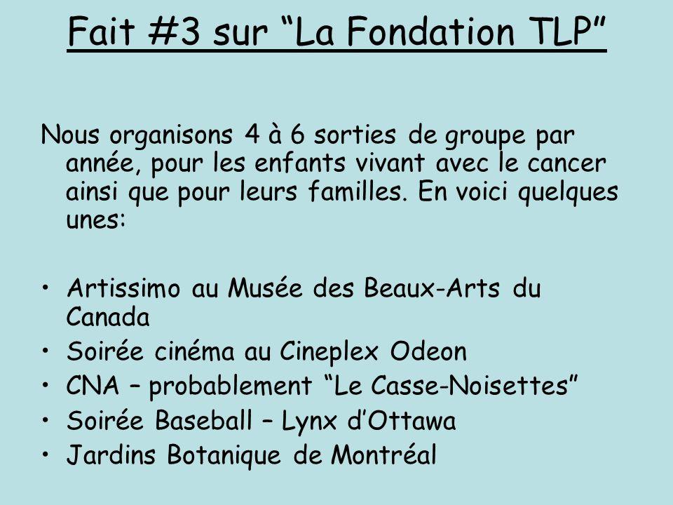 Fait #3 sur La Fondation TLP Nous organisons 4 à 6 sorties de groupe par année, pour les enfants vivant avec le cancer ainsi que pour leurs familles.