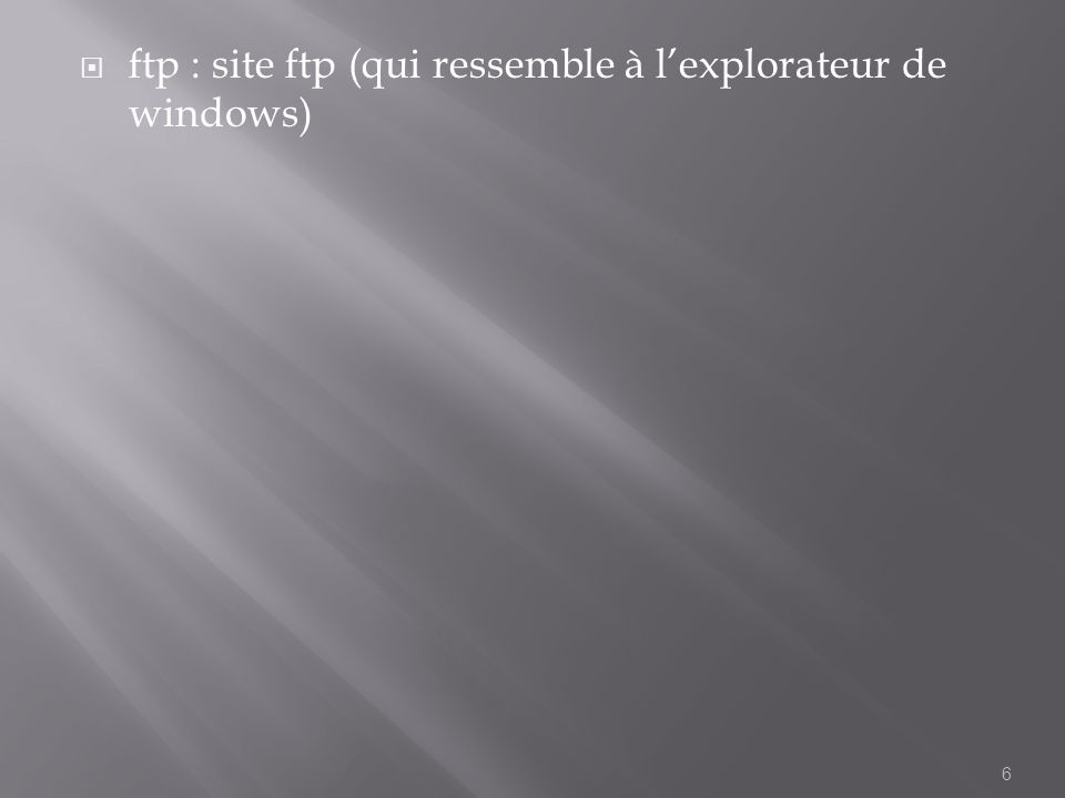 ftp : site ftp (qui ressemble à lexplorateur de windows) 6
