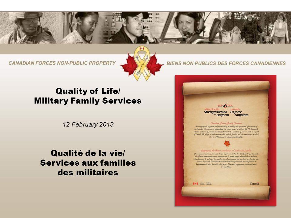 Quality of Life/ Military Family Services 12 February 2013 Qualité de la vie/ Services aux familles des militaires