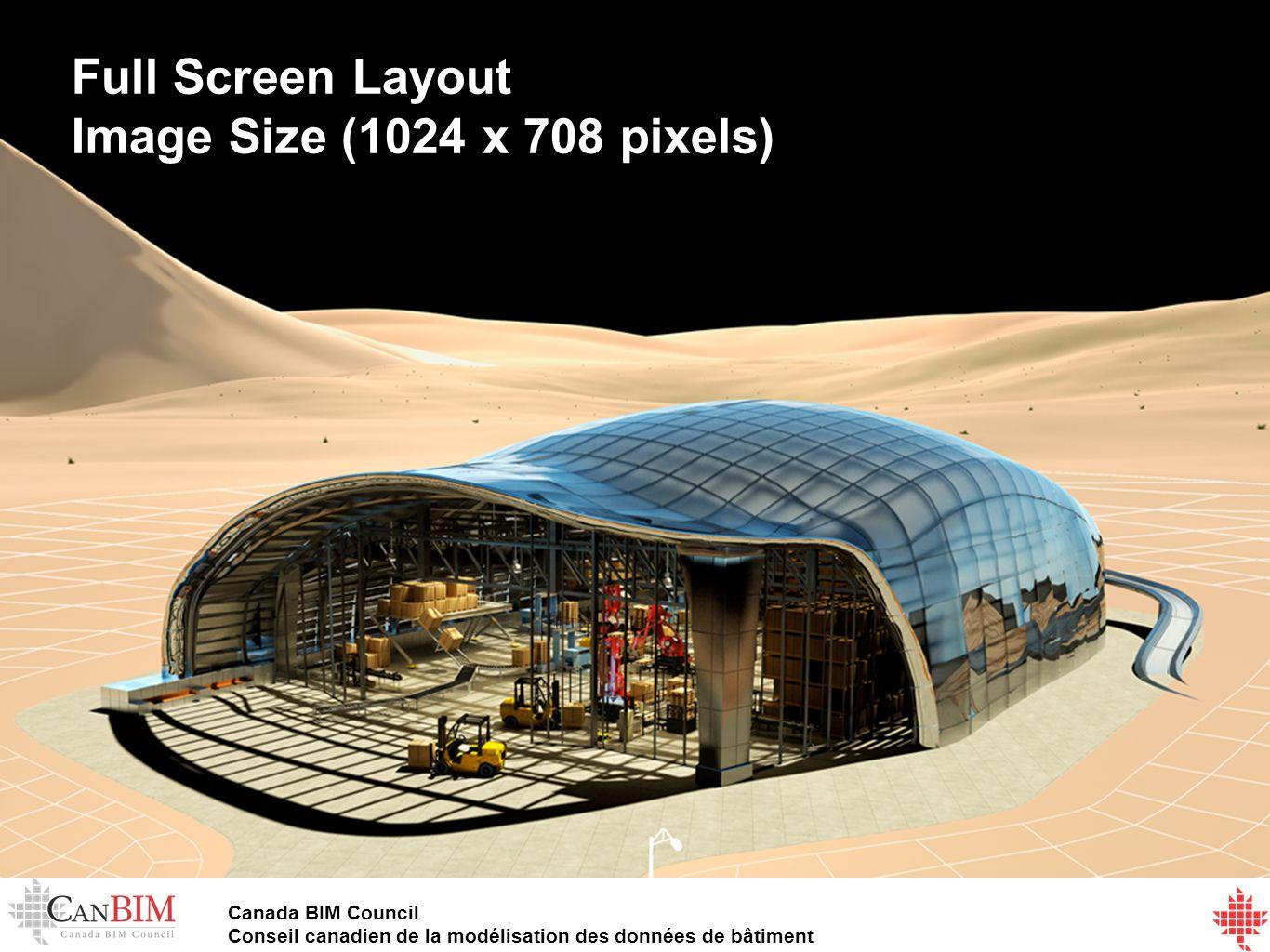 Canada BIM Council Conseil canadien de la modélisation des données de bâtiment Full Screen Layout Image Size (1024 x 708 pixels)