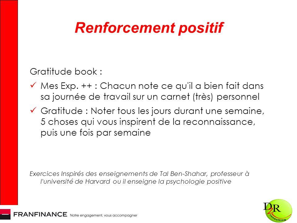 Renforcement positif Gratitude book : Mes Exp. ++ : Chacun note ce qu'il a bien fait dans sa journée de travail sur un carnet (très) personnel Gratitu
