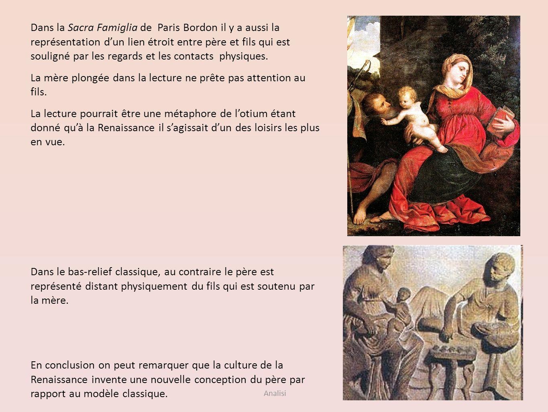 Analisi Dans la Sacra Famiglia de Paris Bordon il y a aussi la représentation dun lien étroit entre père et fils qui est souligné par les regards et l