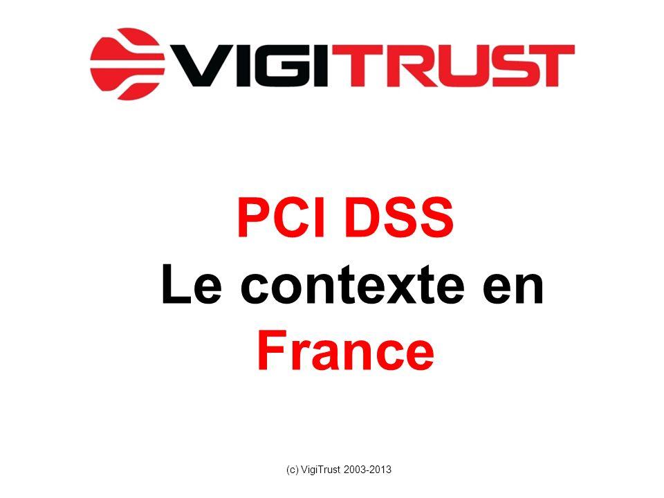 PCI DSS Le contexte en France (c) VigiTrust 2003-2013