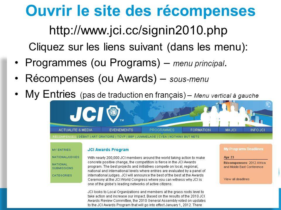 Ouvrir le site des récompenses http://www.jci.cc/signin2010.php Cliquez sur les liens suivant (dans les menu): Programmes (ou Programs) – menu princip