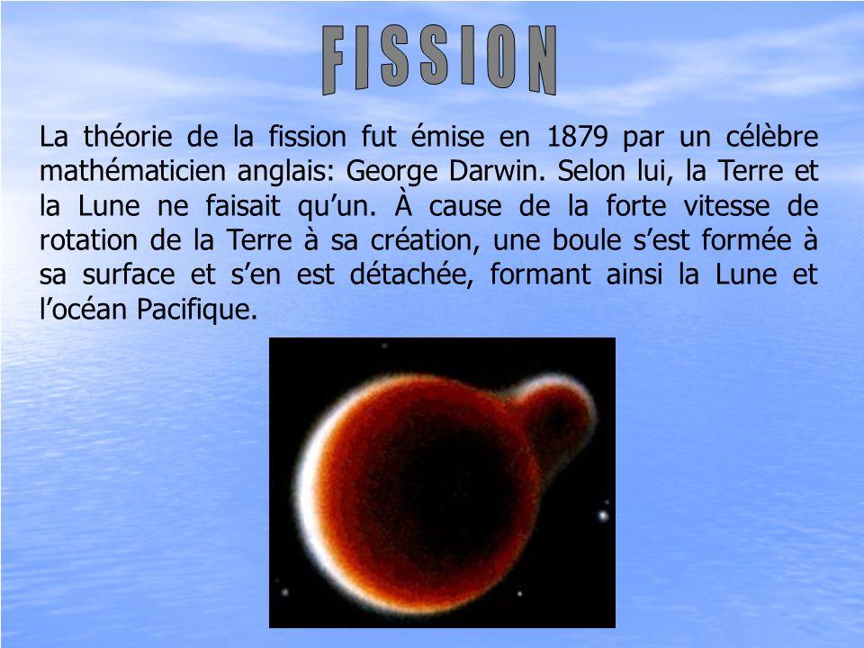 La théorie de la fission fut émise en 1879 par un célèbre mathématicien anglais: George Darwin. Selon lui, la Terre et la Lune ne faisait quun. À caus