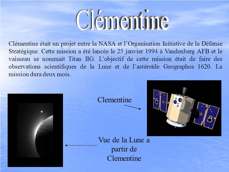 Clémentine était un projet entre la NASA et lOrganisation Initiative de la Défense Stratégique. Cette mission a été lancée le 25 janvier 1994 à Vanden