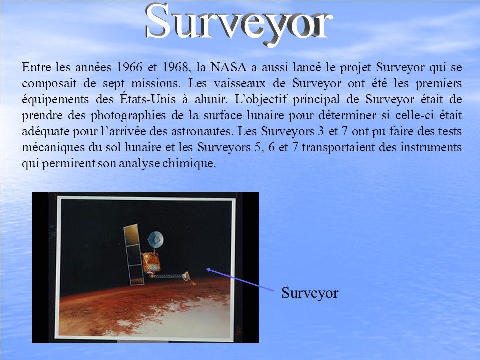 Entre les années 1966 et 1968, la NASA a aussi lancé le projet Surveyor qui se composait de sept missions. Les vaisseaux de Surveyor ont été les premi