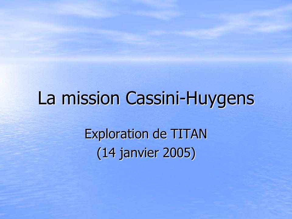 La mission Cassini-Huygens Exploration de TITAN (14 janvier 2005)
