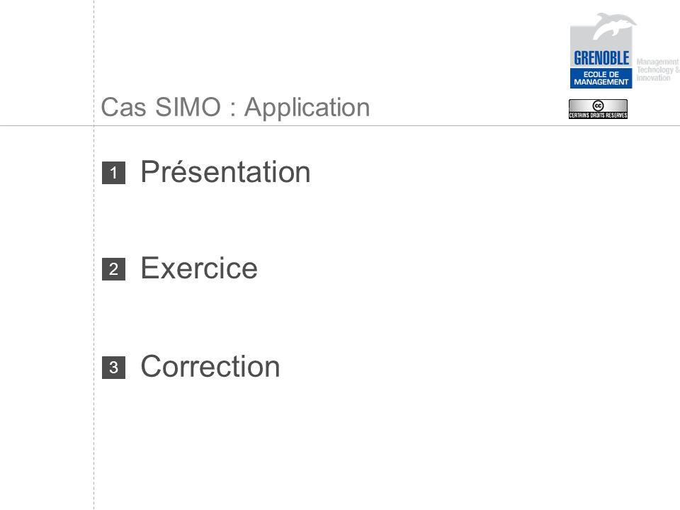 Cas SIMO : Correction PRODUCTION Standard5 000 p Réelle4 900 p Préétablie (1) 4 900 p x 1Kg = 4 900 Kg (2) 4 900 p x 0,5 h = 2 450 h