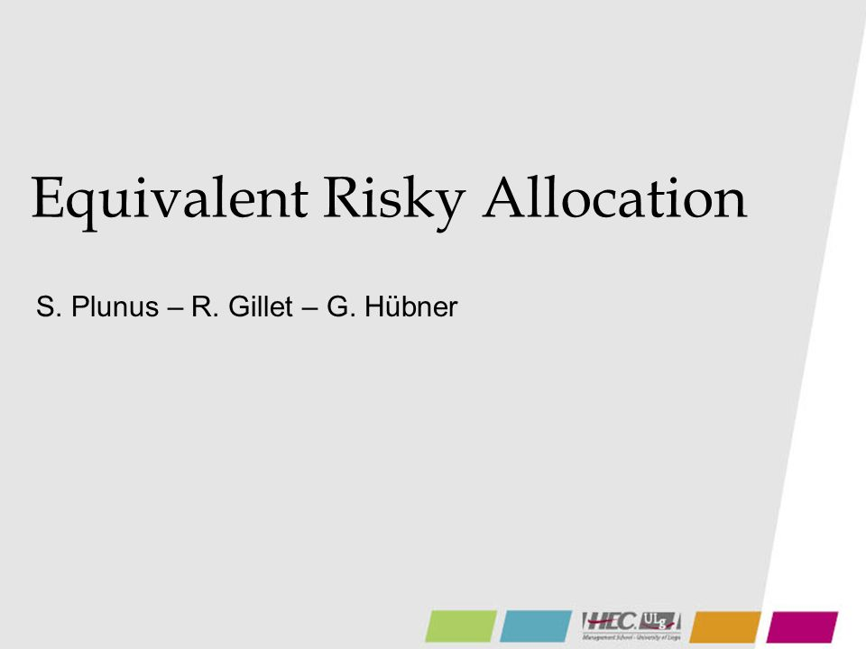 Equivalent Risky Allocation S. Plunus – R. Gillet – G. Hübner