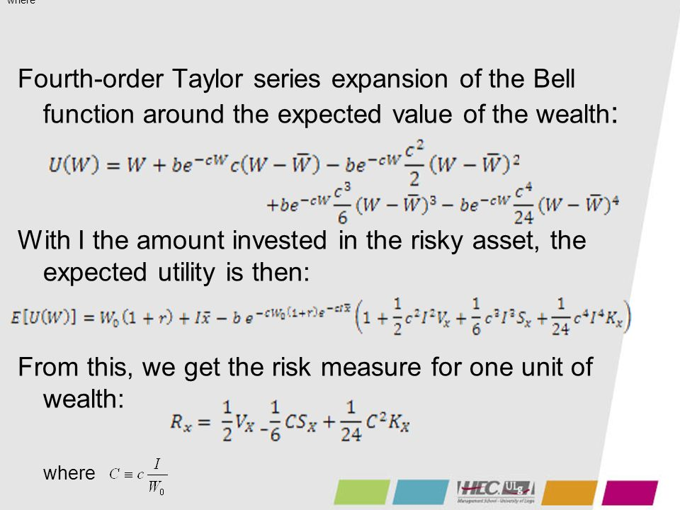 Fourth-order Taylor series expansion of the Bell function around the expected value of the wealth : With I the amount invested in the risky asset, the