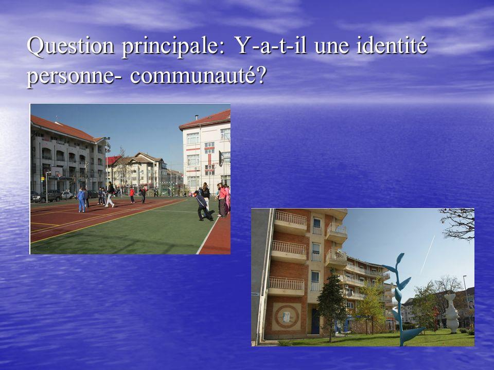 Question principale: Y-a-t-il une identité personne- communauté?