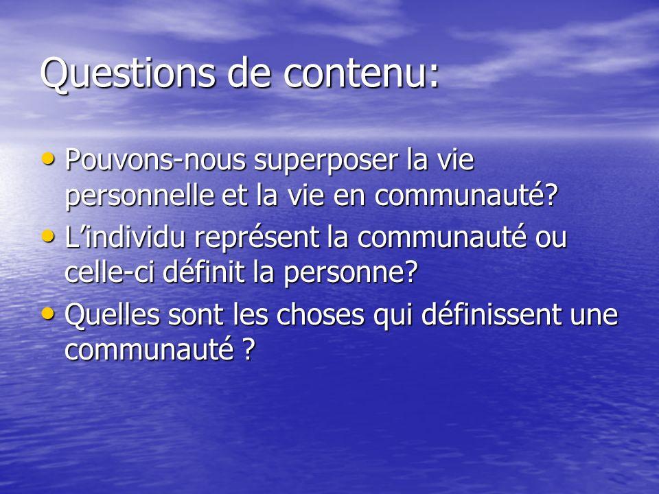 Questions de contenu: Pouvons-nous superposer la vie personnelle et la vie en communauté.