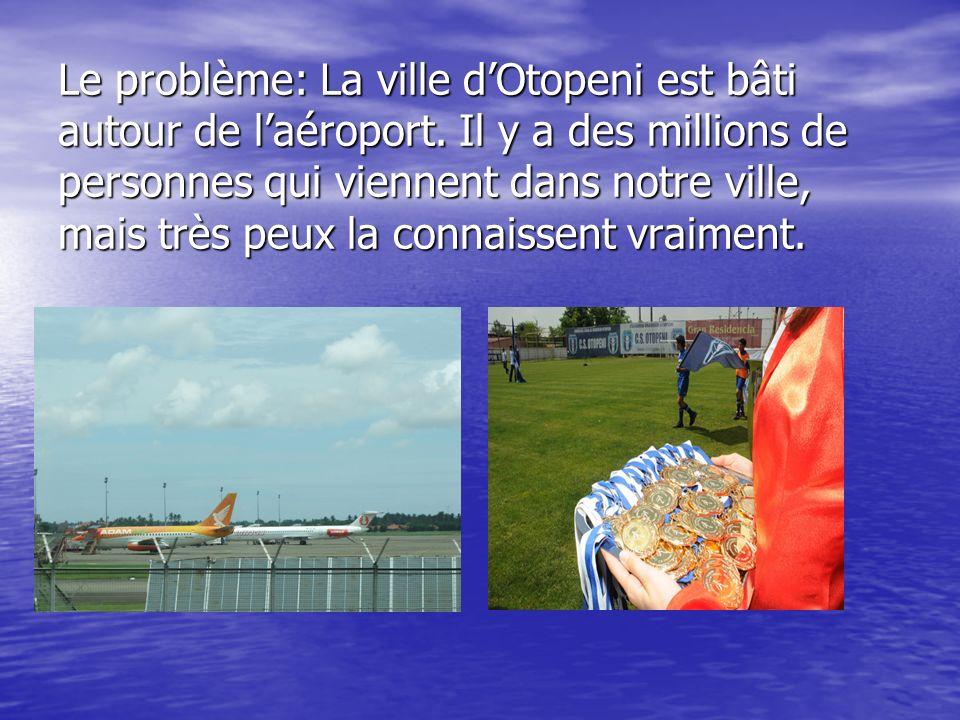 Le problème: La ville dOtopeni est bâti autour de laéroport.