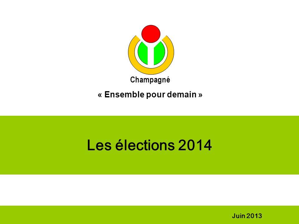 Les élections 2014 Juin 2013 Champagné « Ensemble pour demain »