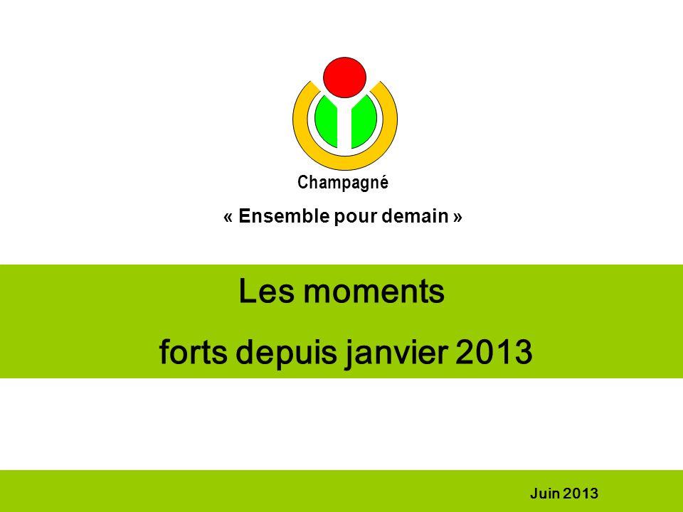 Les moments forts depuis janvier 2013 Juin 2013 Champagné « Ensemble pour demain »