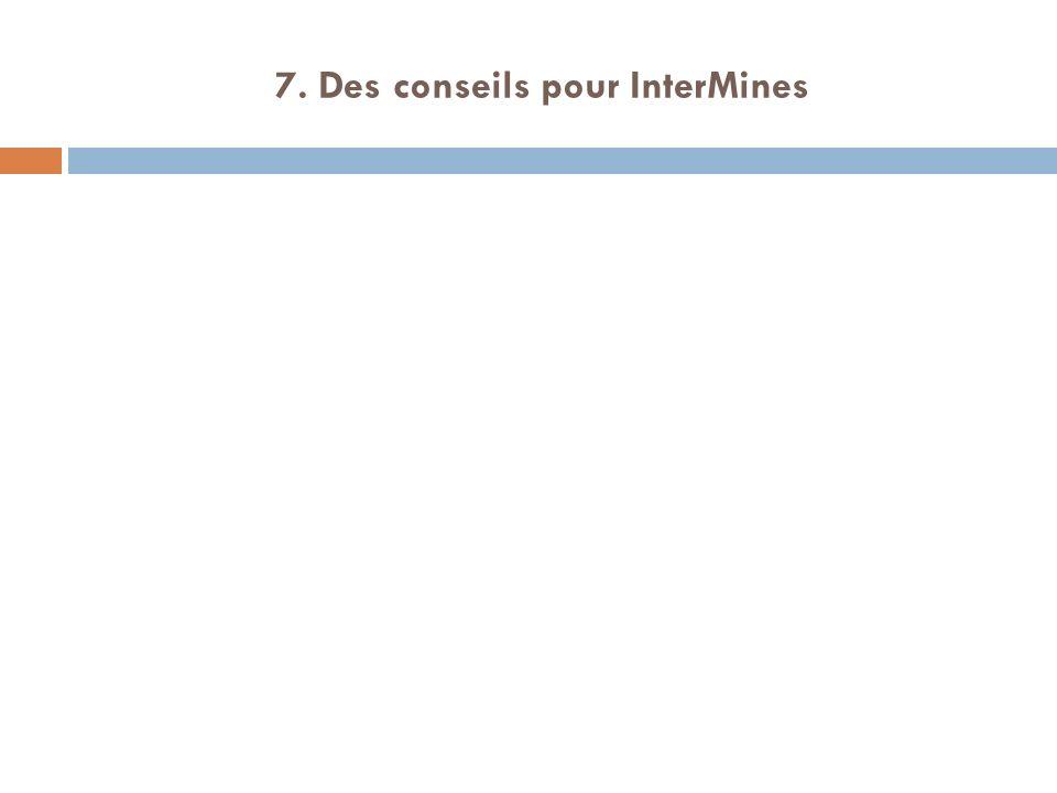 7. Des conseils pour InterMines