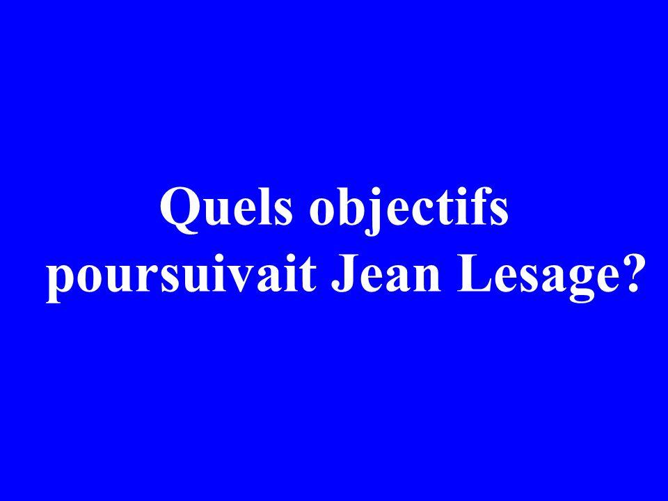 Quels objectifs poursuivait Jean Lesage