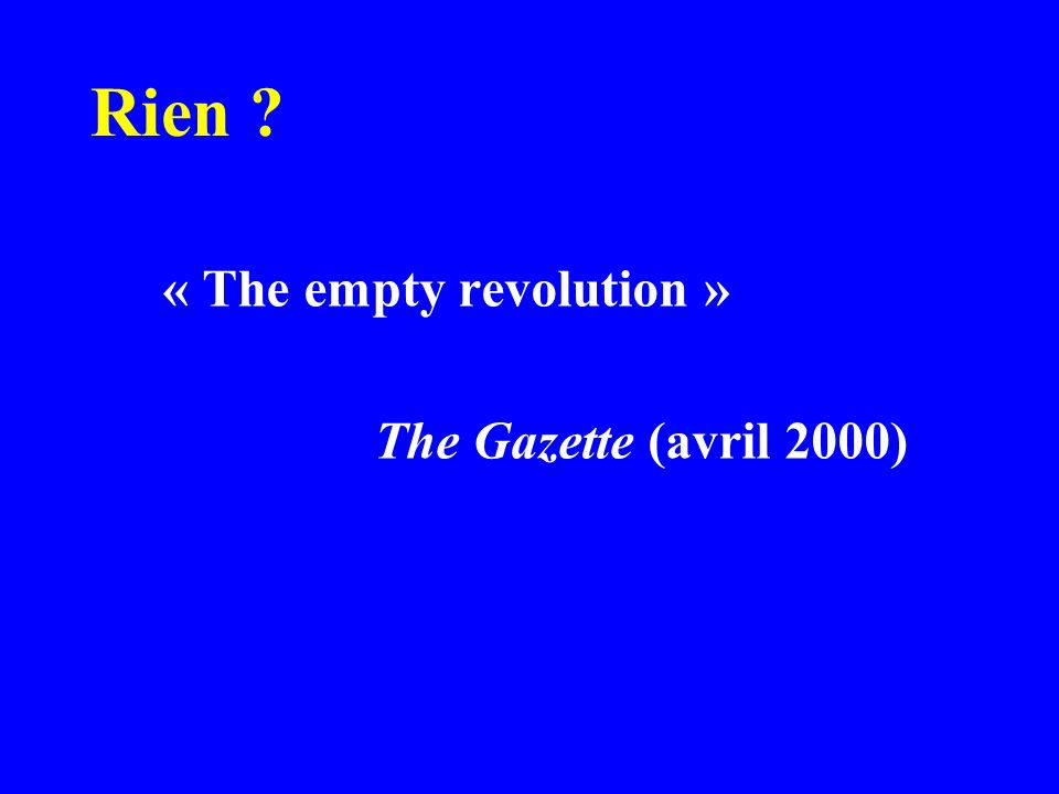 Rien ? « The empty revolution » The Gazette (avril 2000)